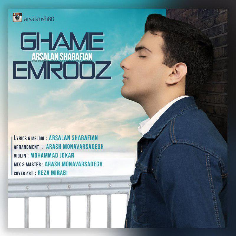 Arsalan Sharafian – Ghame Emrooz