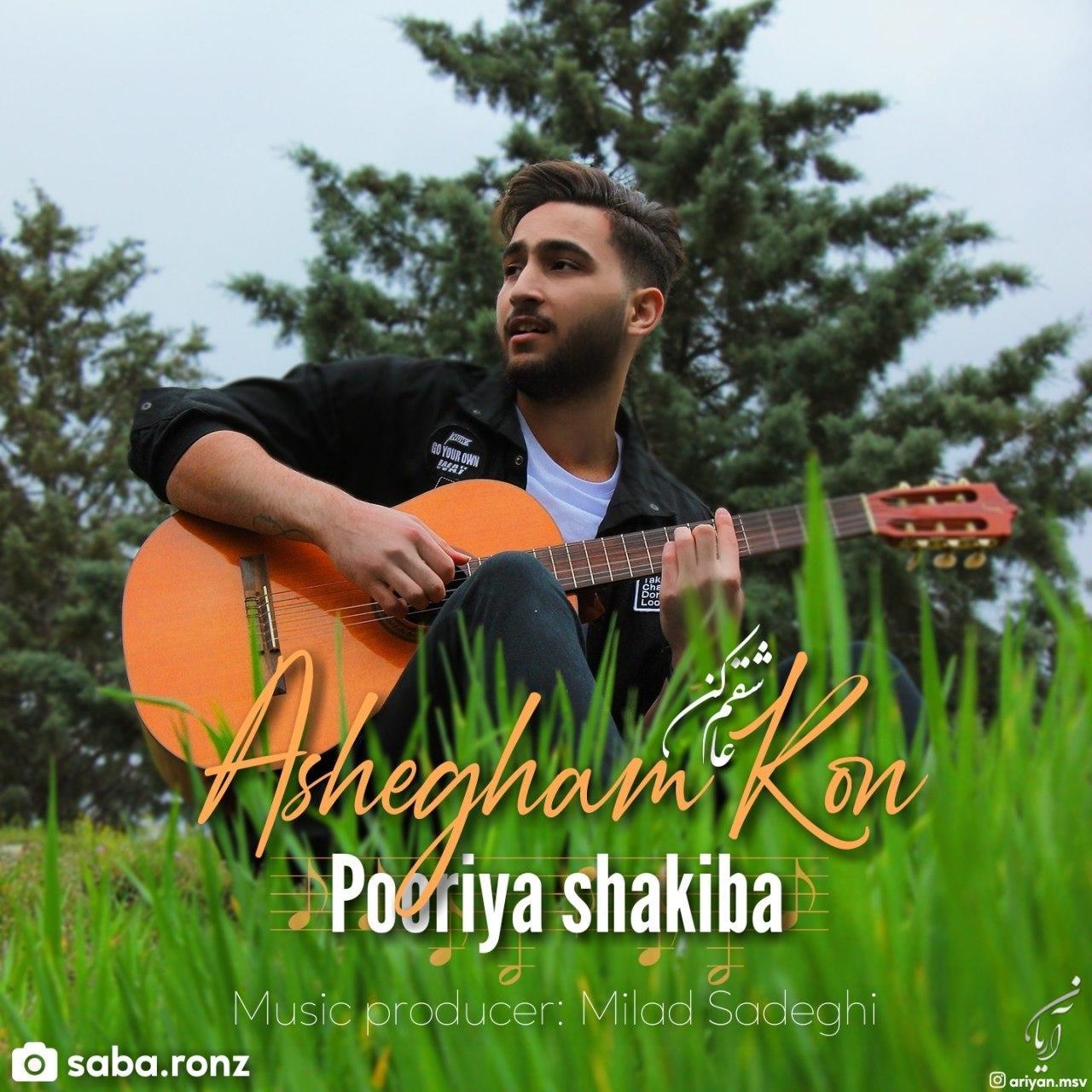 Pooriya Shakiba – Ashegham Kon