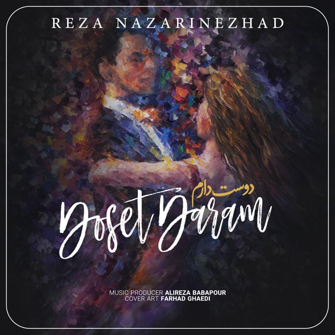 Reza Nazarnezhad – Doset Daram