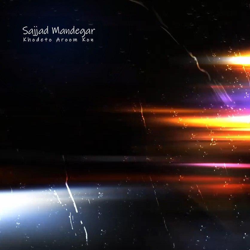 Sajjad Mandegar – Khodeto Aroom Kon