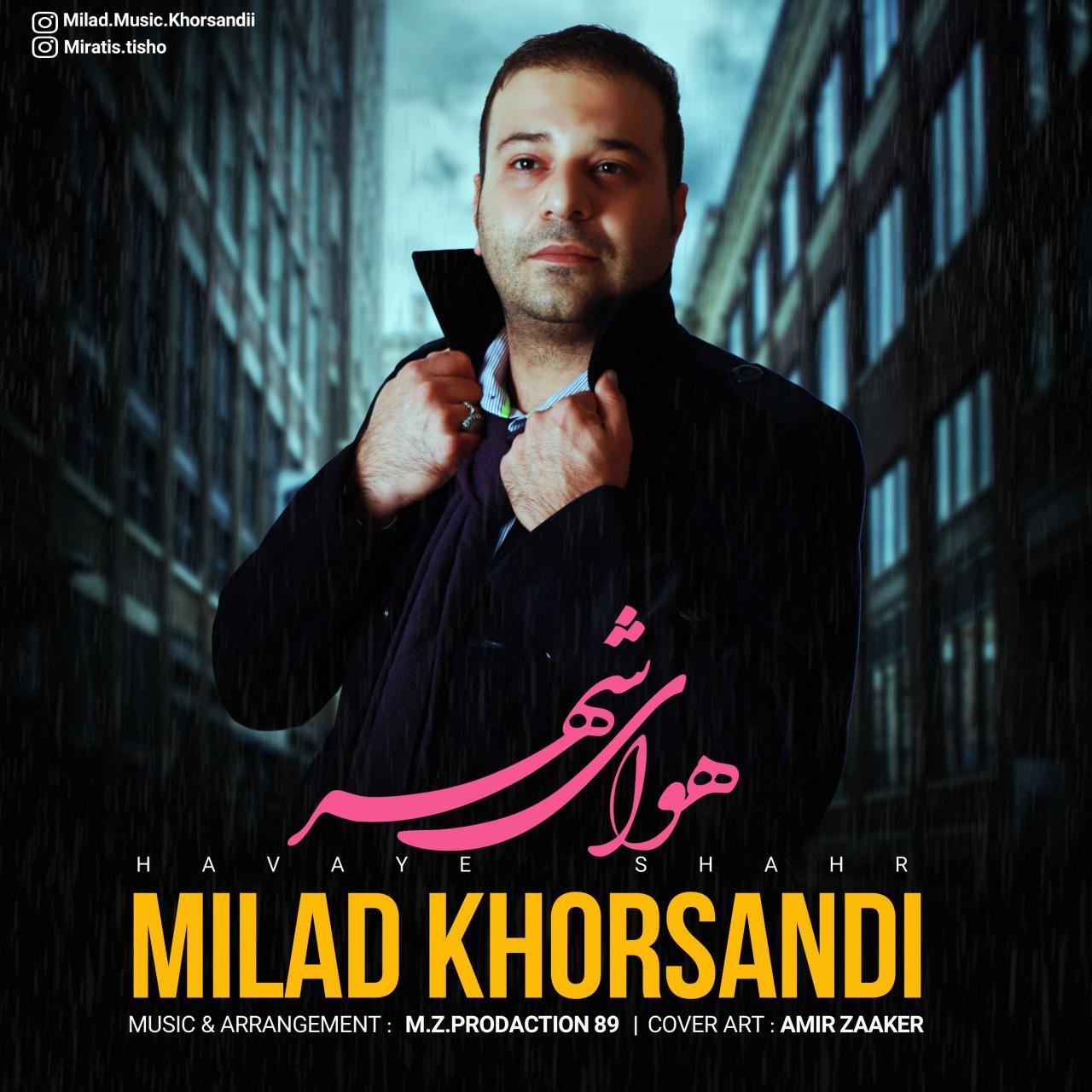 Milad Khorsandi – Havaye Shahr