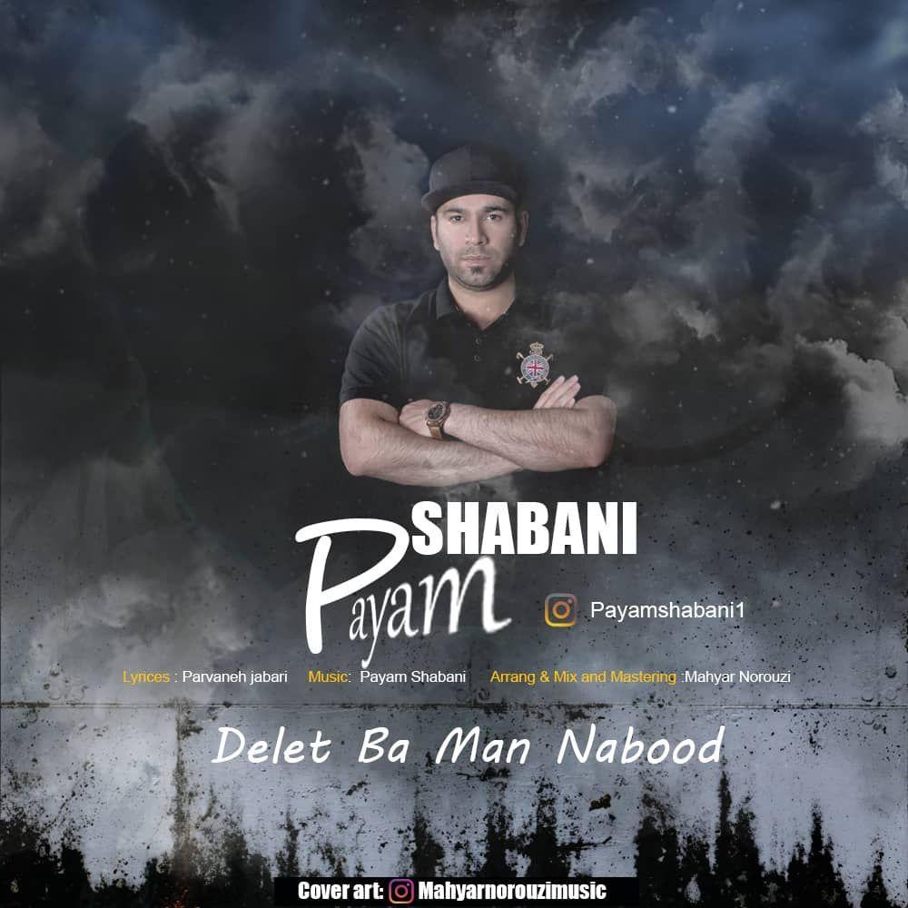 Payam Shabani – Delet Ba Man Nabood
