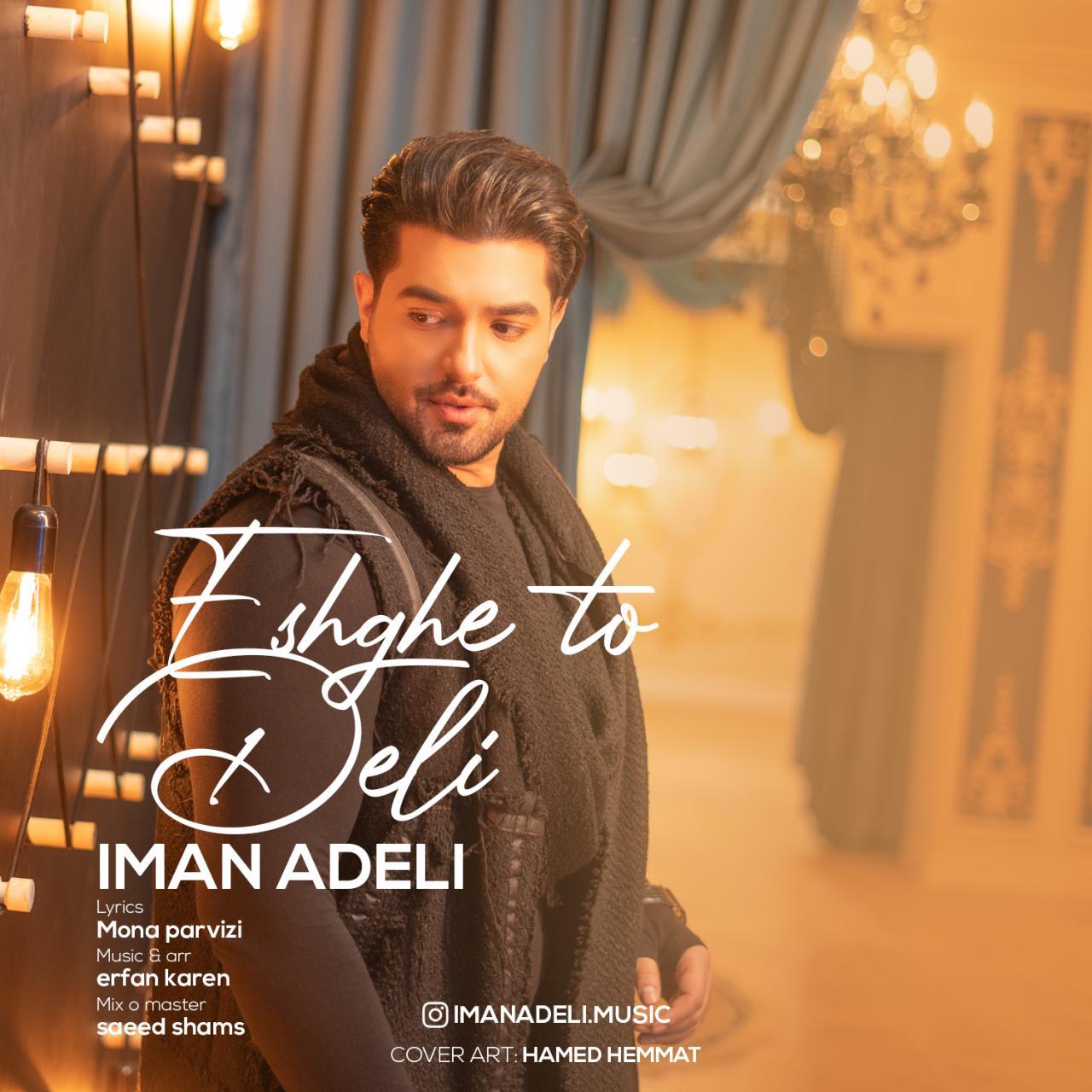 Iman Adeli – Eshghe To Deli