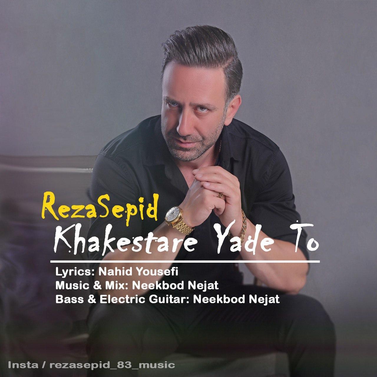 Reza Sepid – Khakestare Yade To