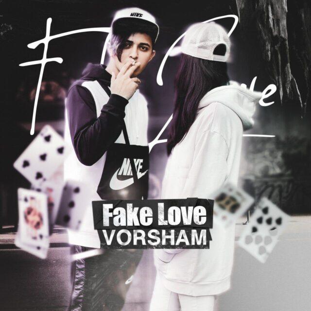 Vorsham – Fake Love