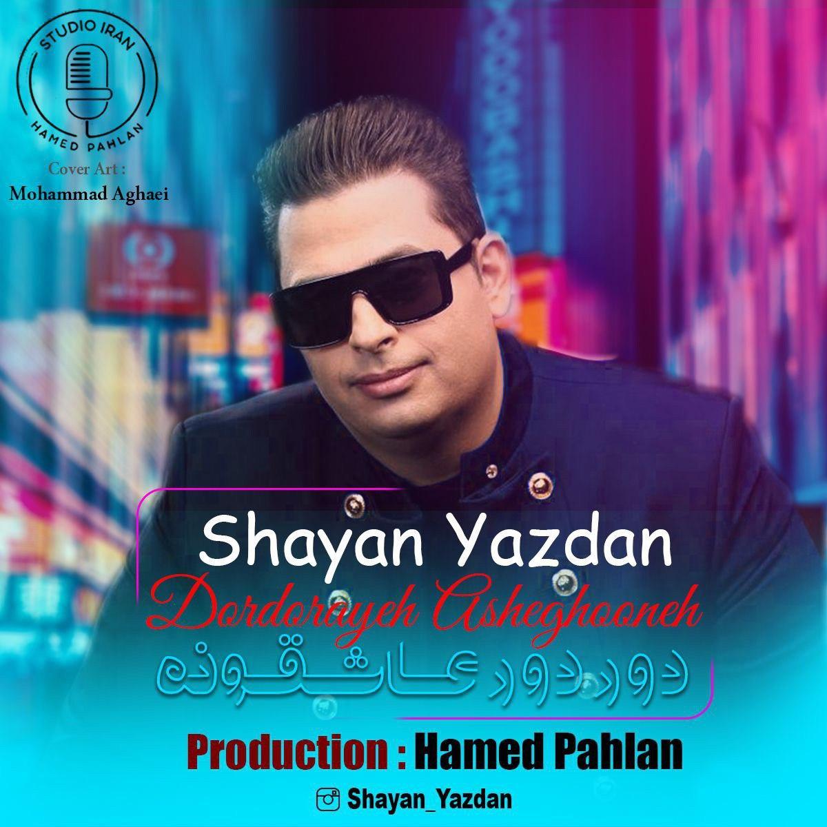 Shayan Yazdan – DorDoraye Asheghooneh