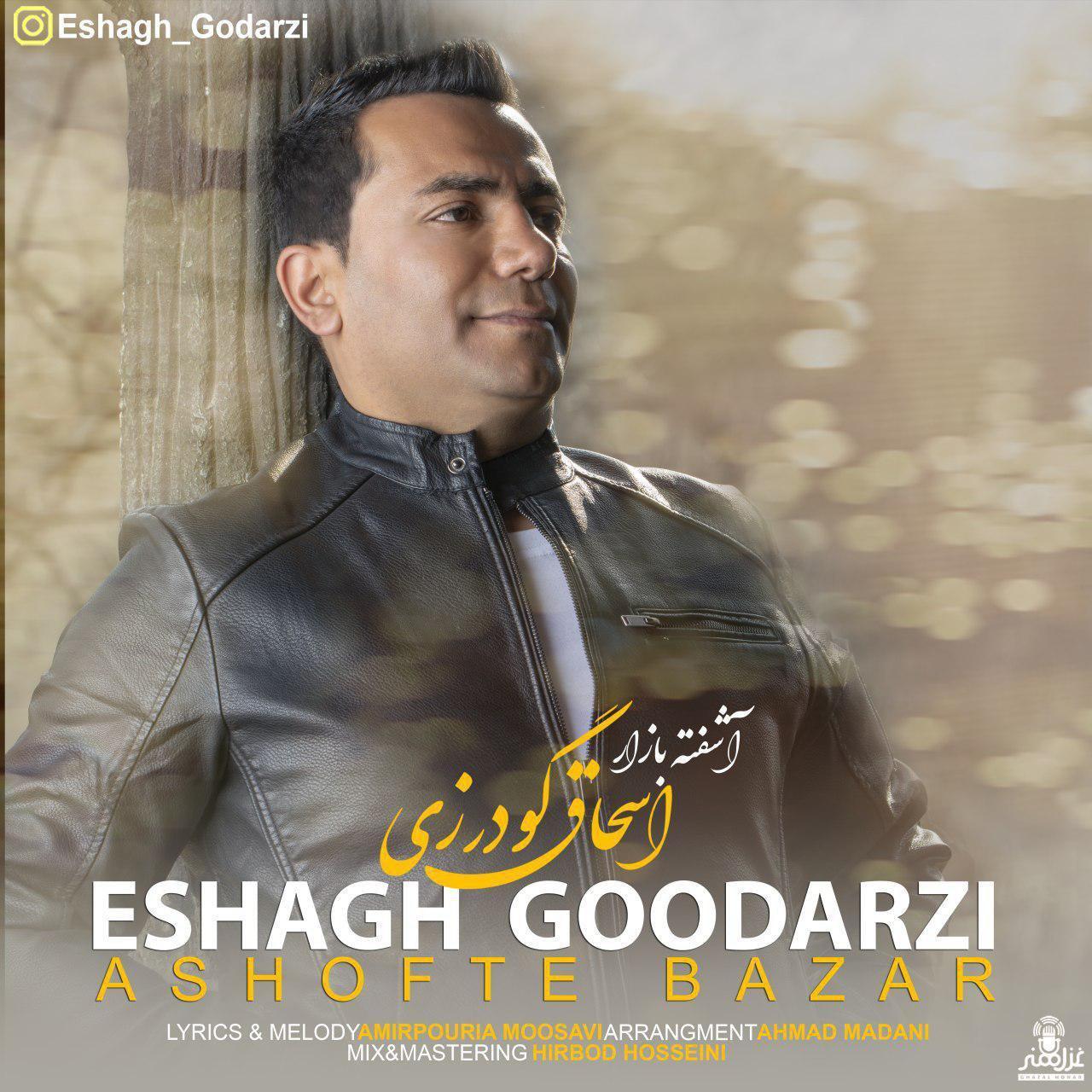 Eshagh Goodarzi – Ashofte Bazar