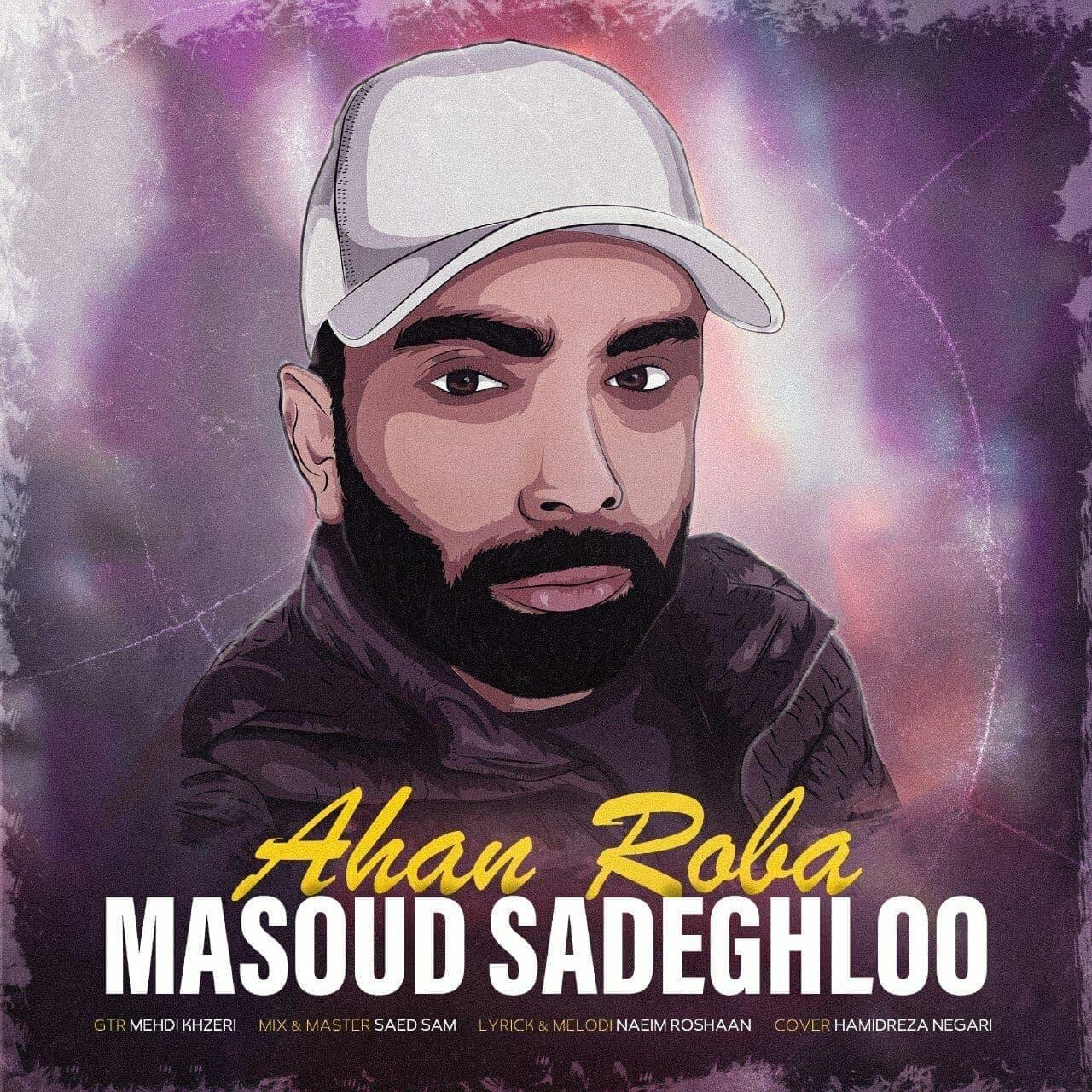 Masoud Sadeghloo – Ahan Roba