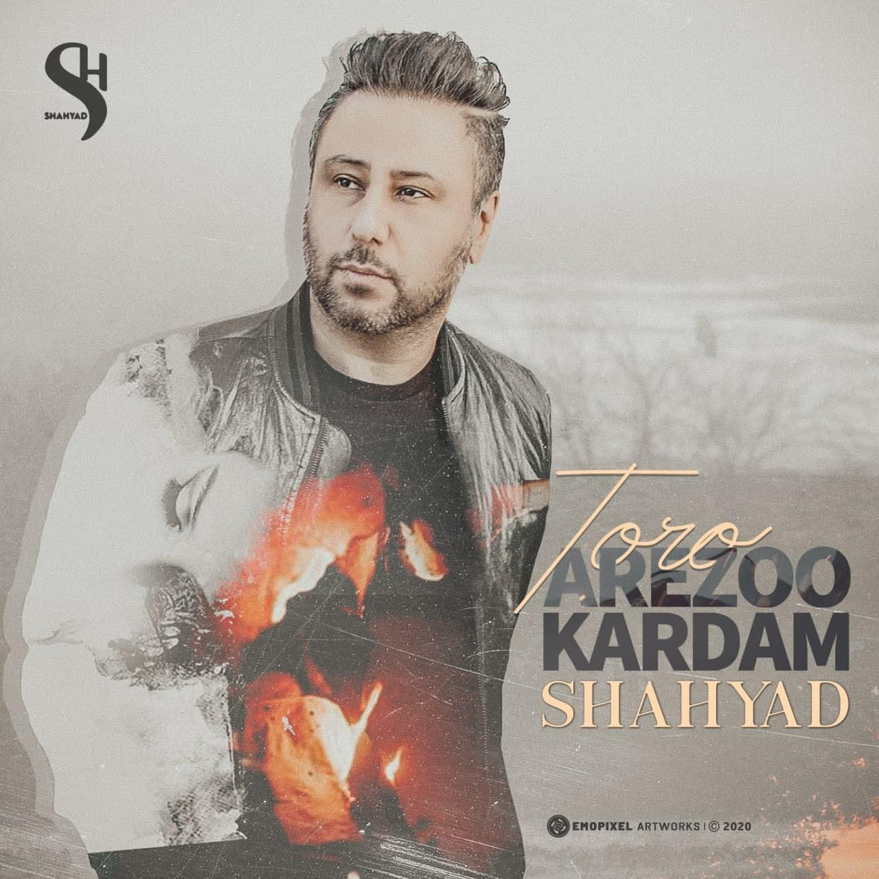 Shahyad – To Ro Arezoo Kardam