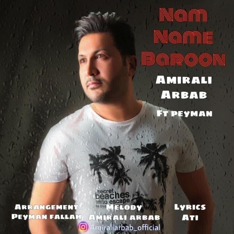 Amirali Arbab – Nam Name Baroon (Ft Peyman)