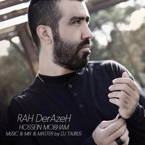 Hossein Mobham – Rah Deraze