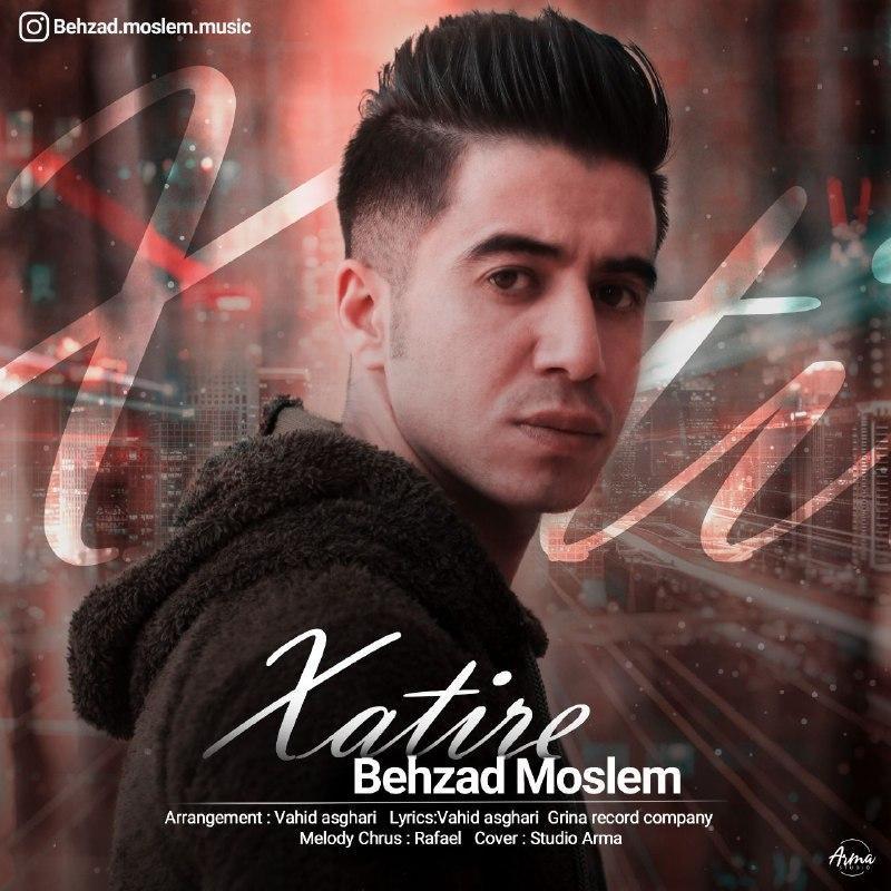 Behzad Moslem – Xatire