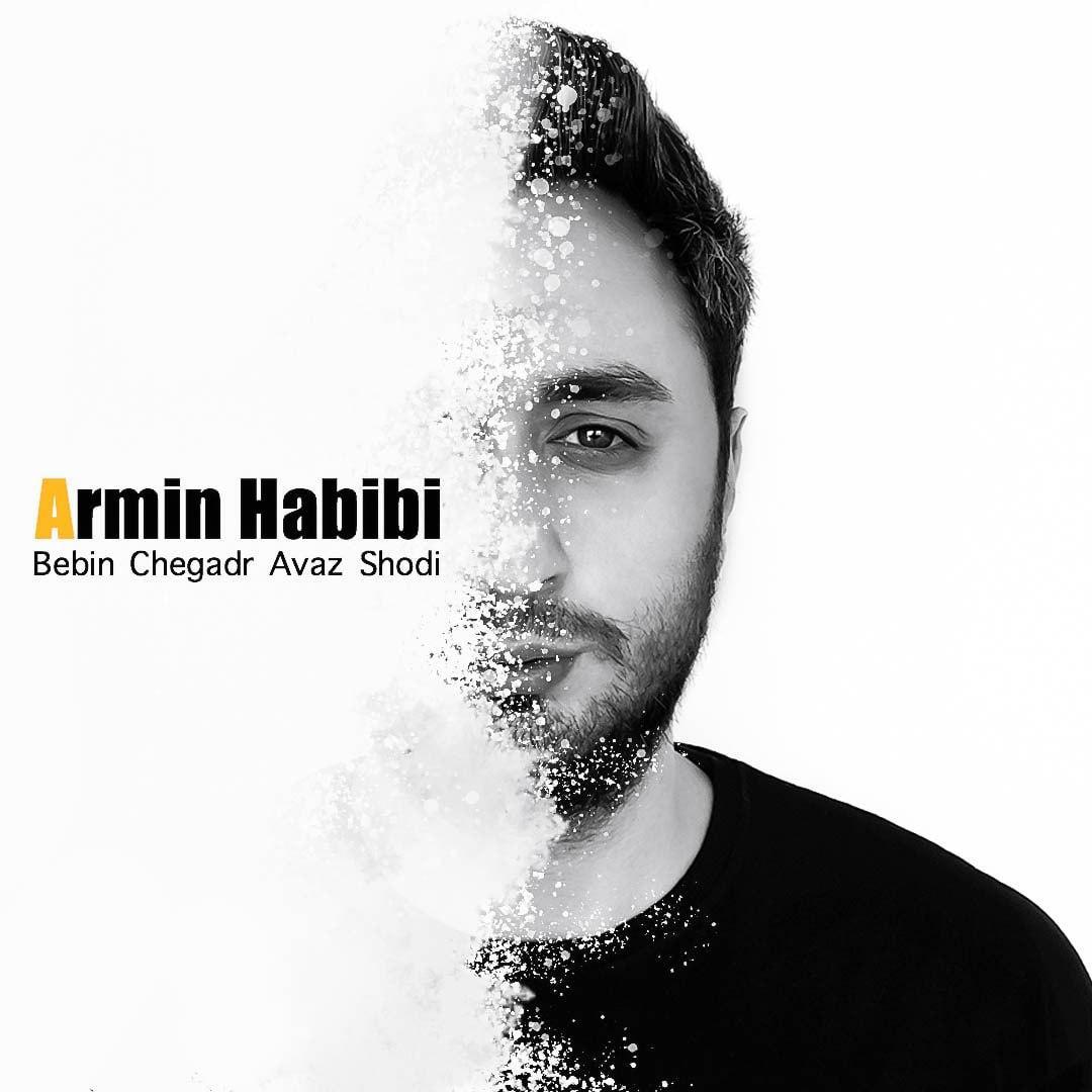 Armin Habibi – Bebin Cheghadr Avaz Shodi