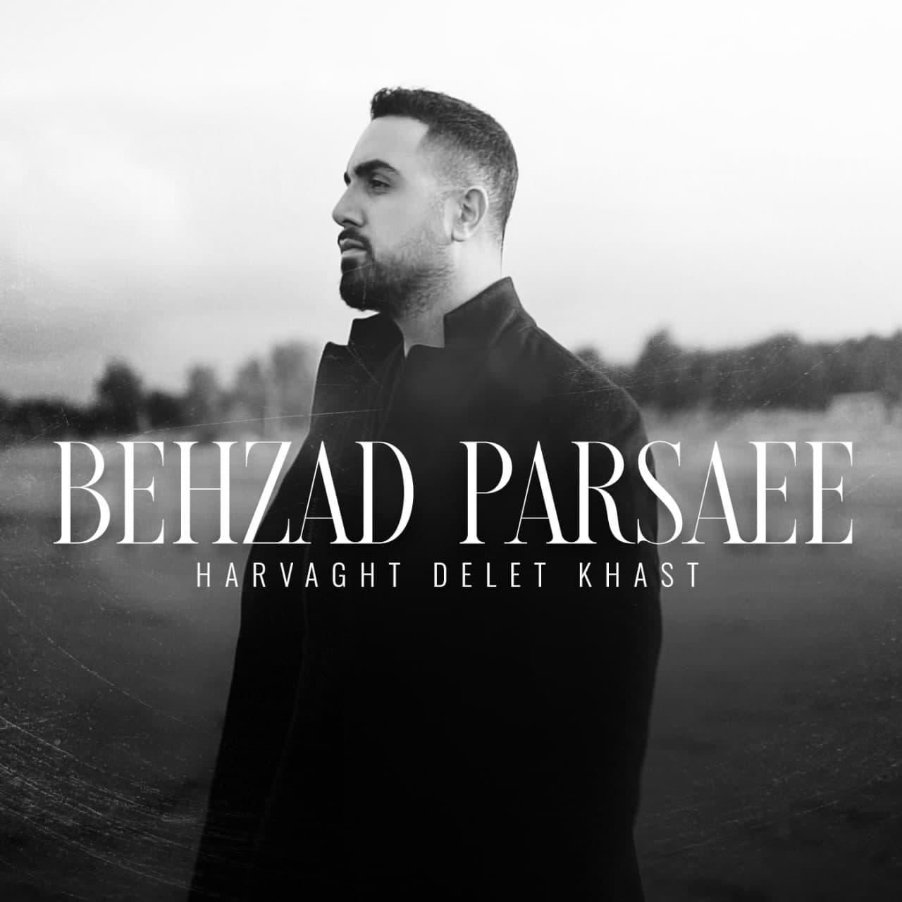 Behzad Parsaee – Harvaght Delet Khast