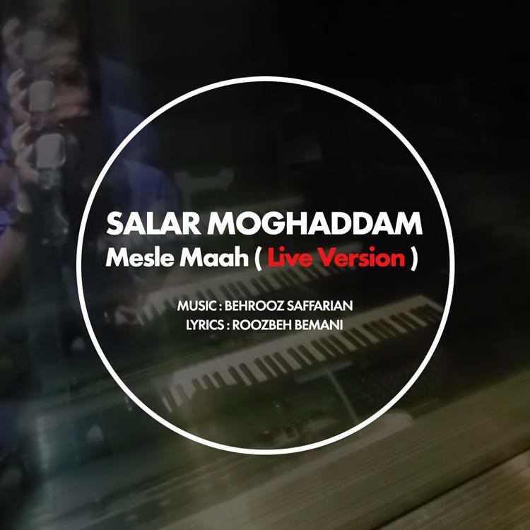 Salar Moghadam – Mesle Maah ( Live Version ) 480