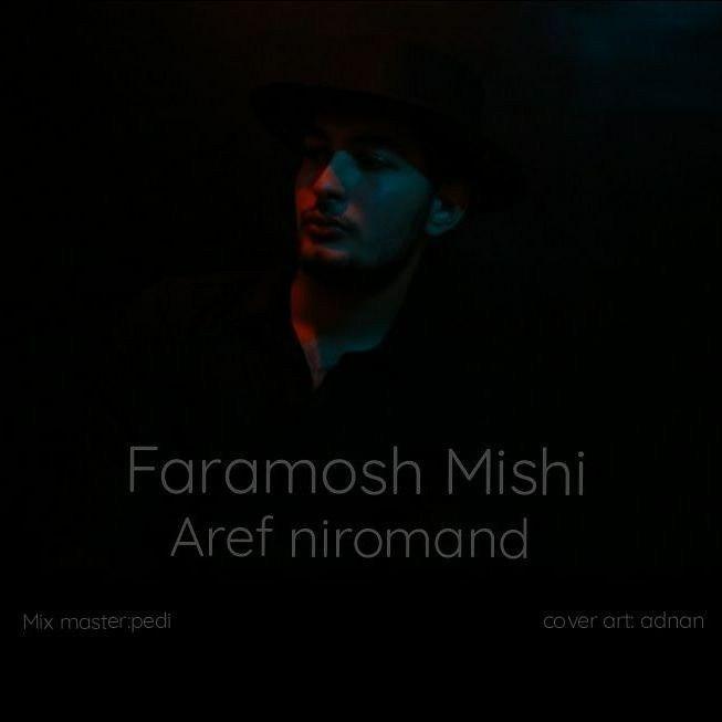 Aref Niromand – Faramosh Mishi