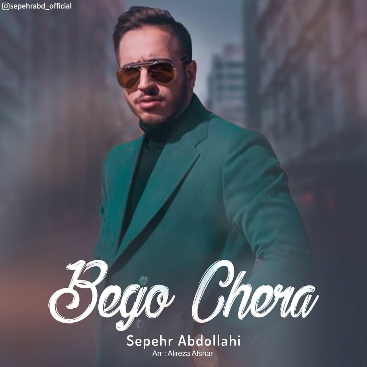 Sepehr Abdollahi – Begoo Chera