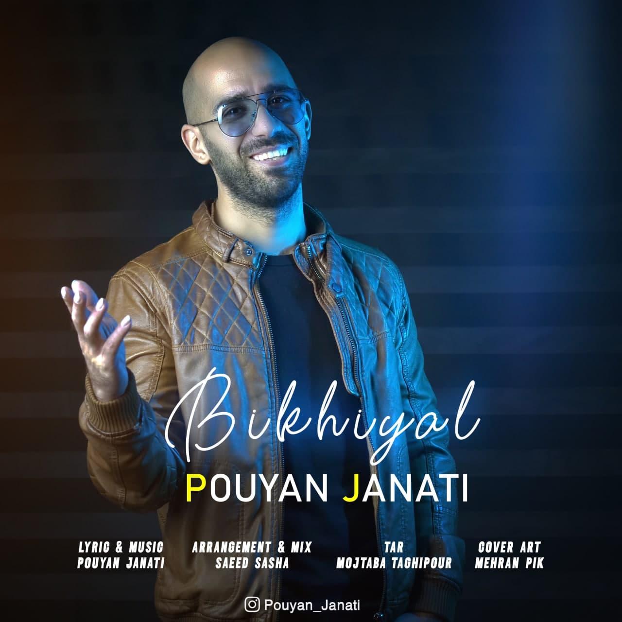 Pouyan Janati – Bikhiyal