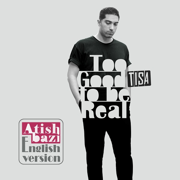 Tisa – Too Good to be Real