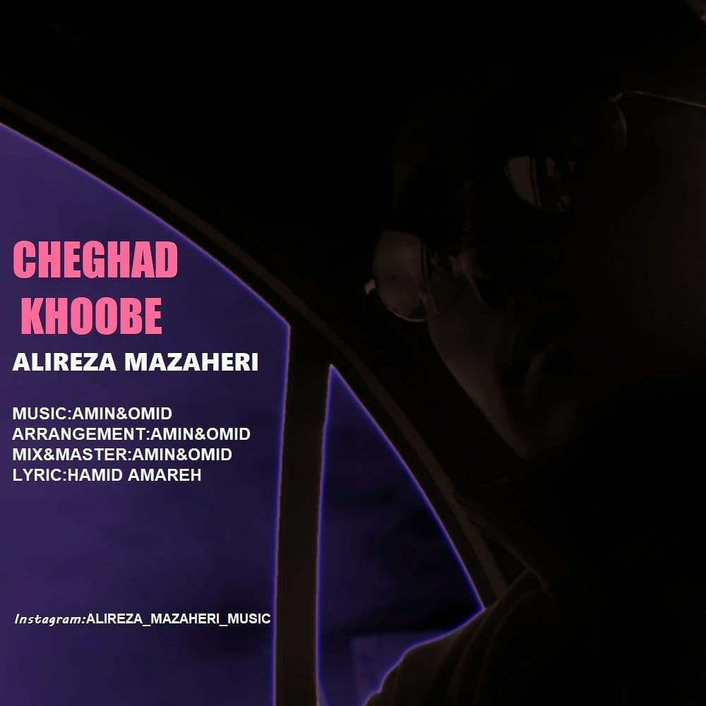 Alireza Mazaheri – Cheghad Khoobe