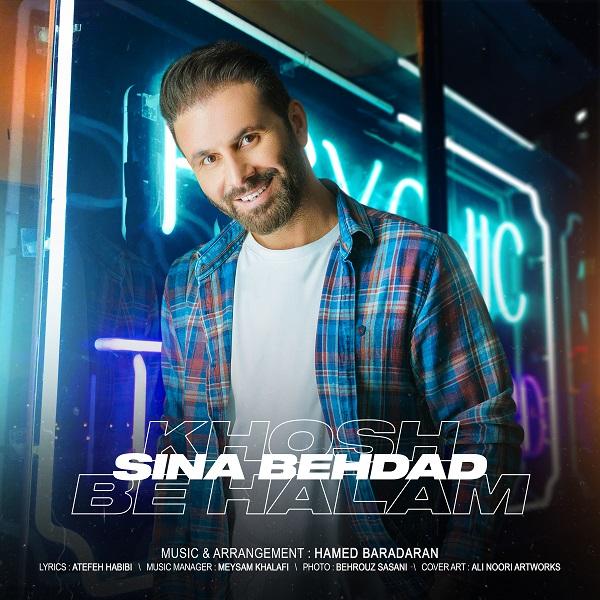 Sina Behdad – Khosh Be Halam