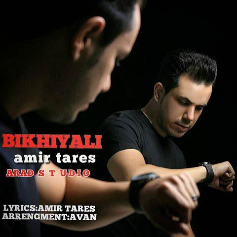 Amir Tares – Bikhiyali