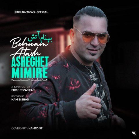 Behnam Atash – Asheghet Mimire