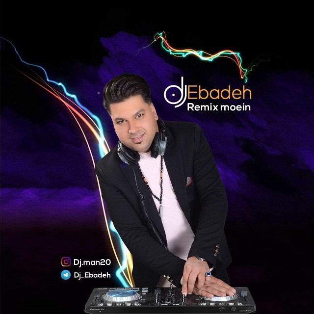 Dj Ebadeh – Moein Remix