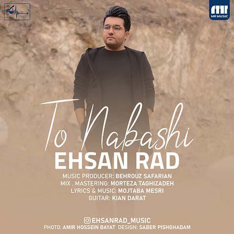 Ehsan Rad – To Nabashi