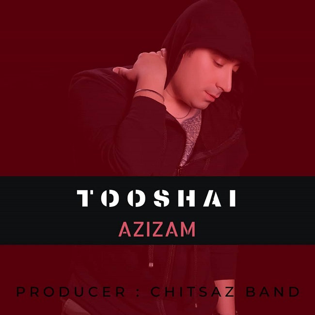 Tooshai – Azizam
