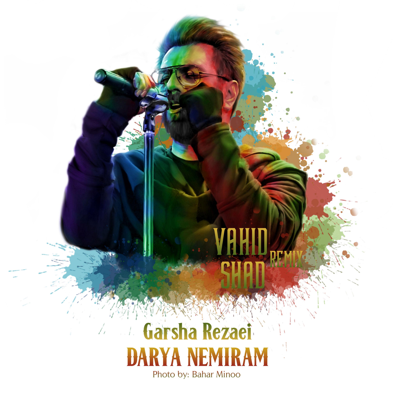 Garsha Rezaei – Darya Nemiram (Vahid Shad Remix)