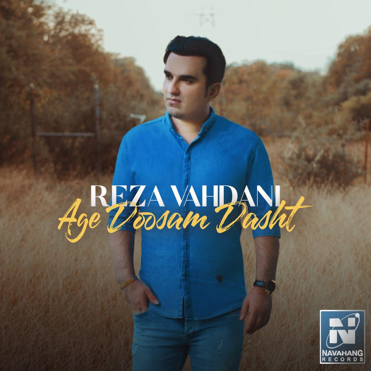 Reza Vahdani – Age Doosam Dasht