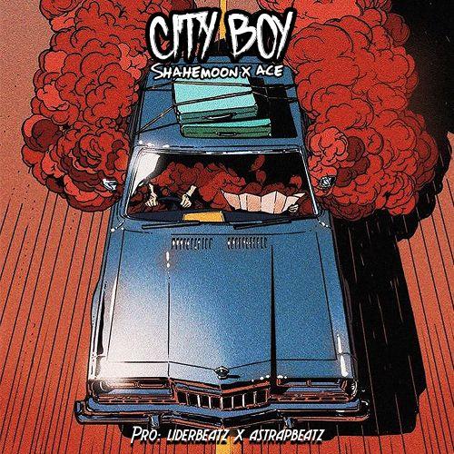 Shahemoon Ft Ace – City Boys