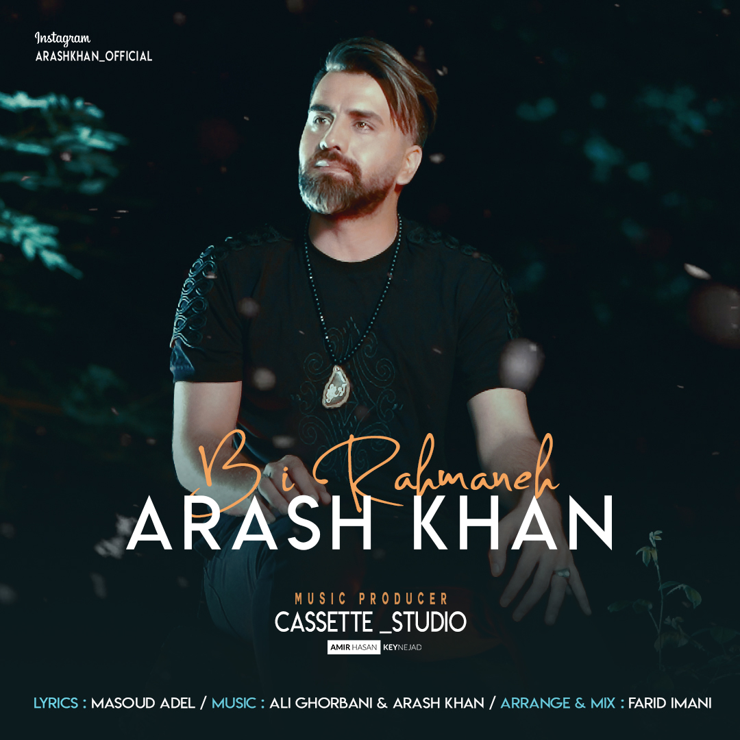 Arash Khan – Bi Rahmane