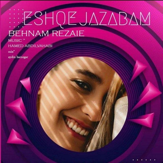 Behnam Rezaie – Eshqe Jazabam