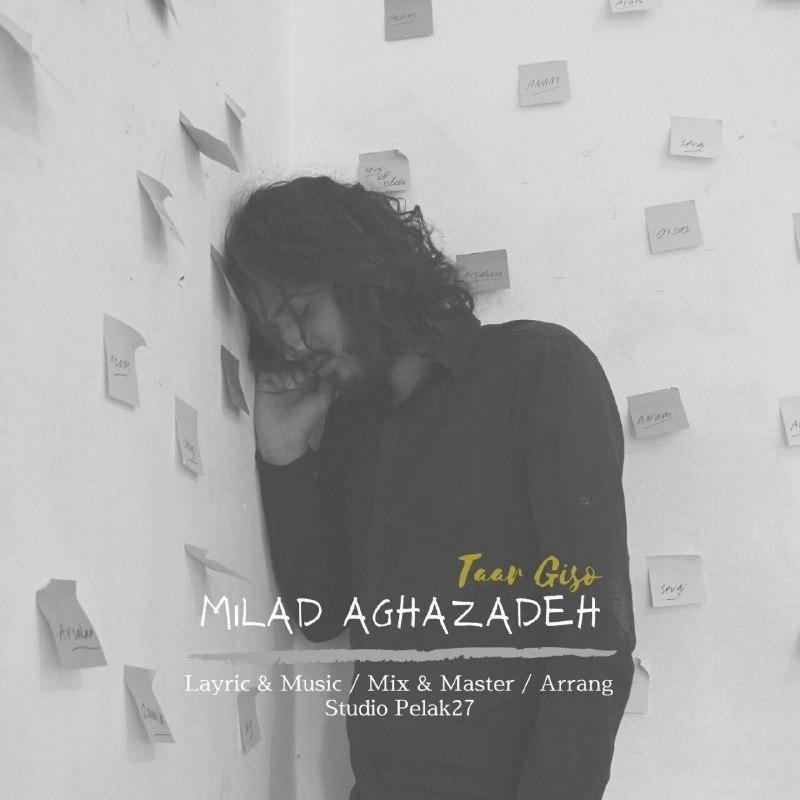 Milad Aghazadeh – Taar Gisoo