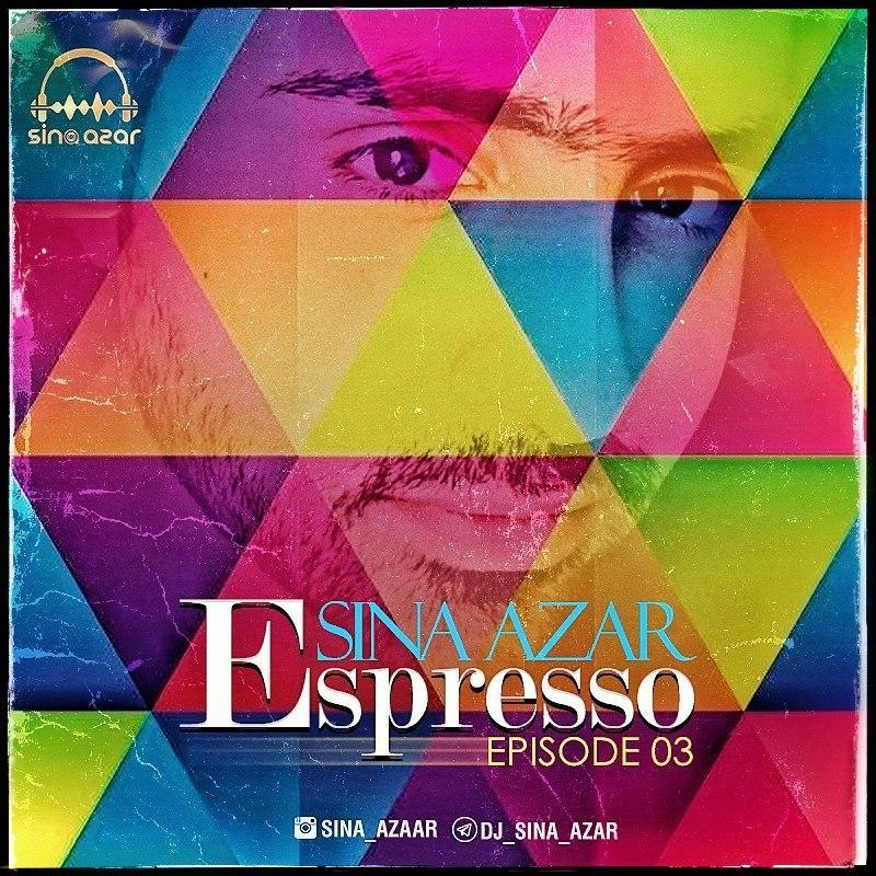 Dj Sina Azar – Espresso (Podcast 03)