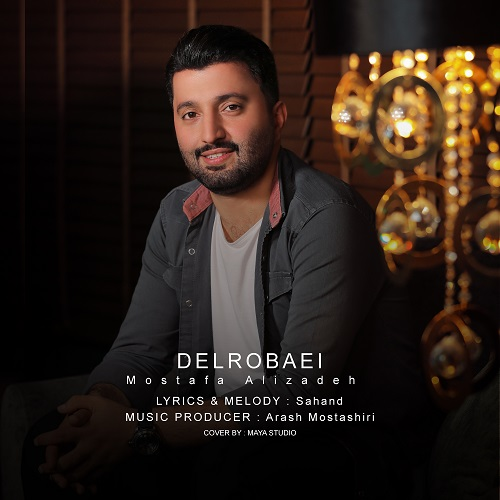 Mostafa Alizadeh – Delrobaei