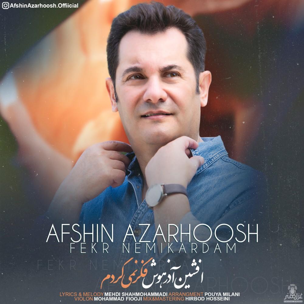 Afshin Azarhoosh – Fekr Nemikardam