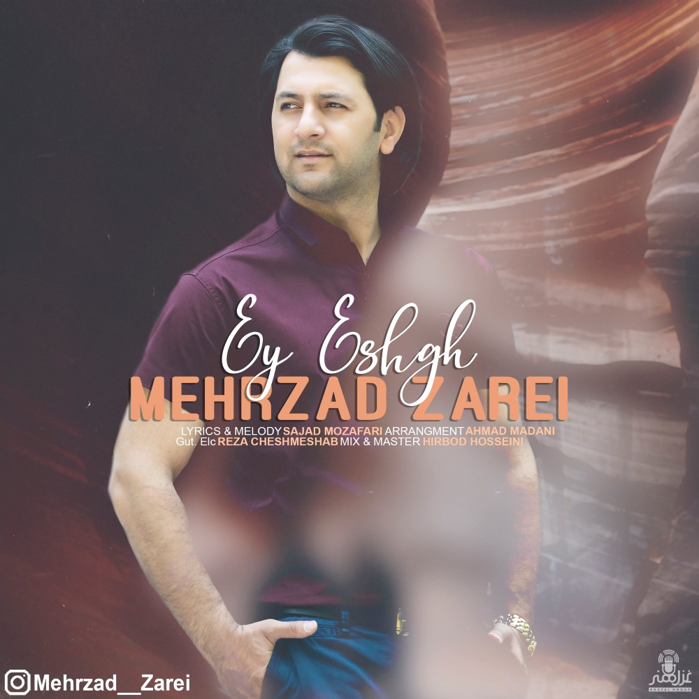 Mehrzad Zarei – Ey Eshgh