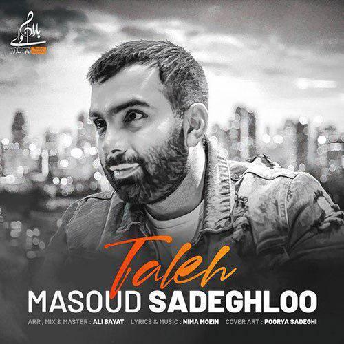 Masoud Sadeghloo – Taleh