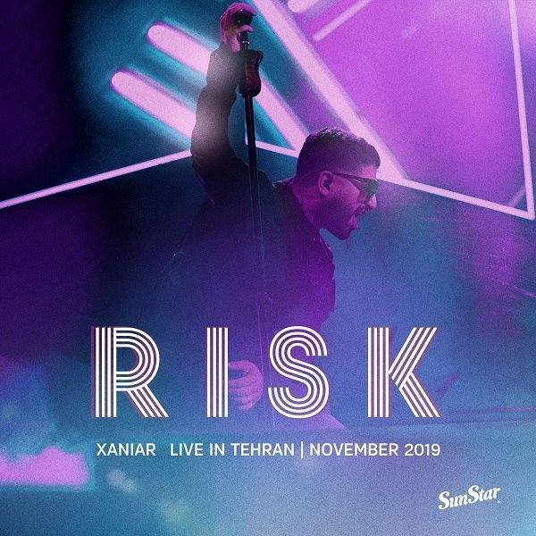 Xaniar – Risk (Live In Tehran)