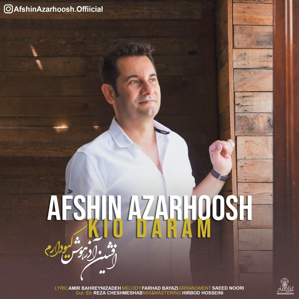 Afshin Azarhoosh – Kio Daram