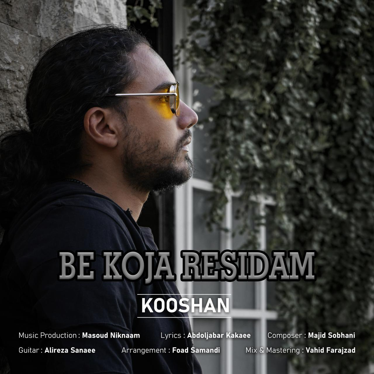 Kooshan – Be Koja Residam