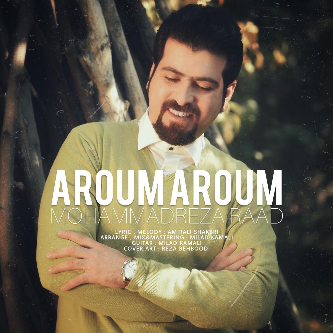 Mohammadreza Raad – Aroom Aroom