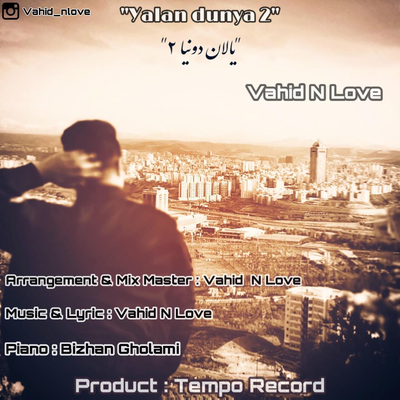 Vahid N Love – Yalan Donya 2