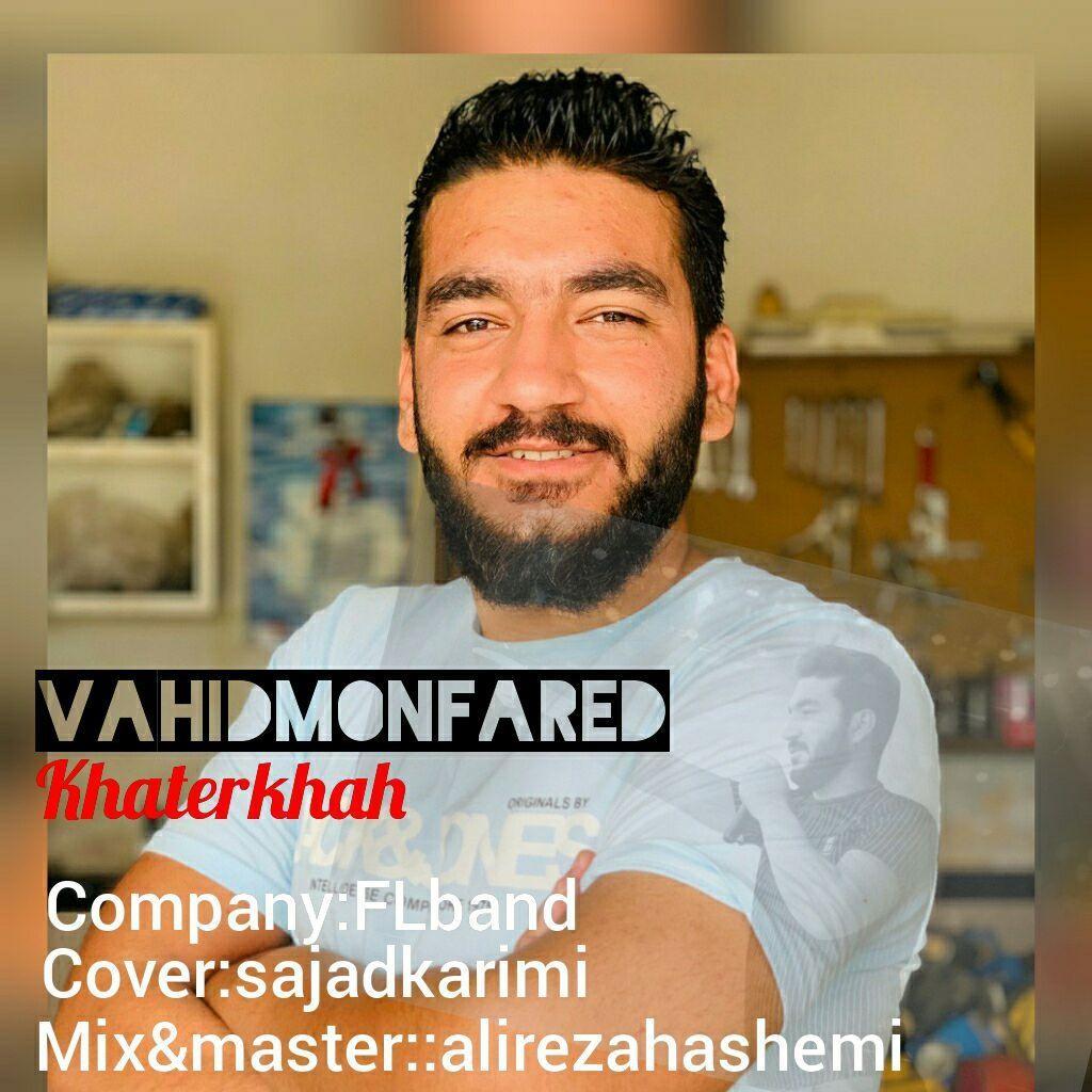 Vahid Monfared – Khater Khah