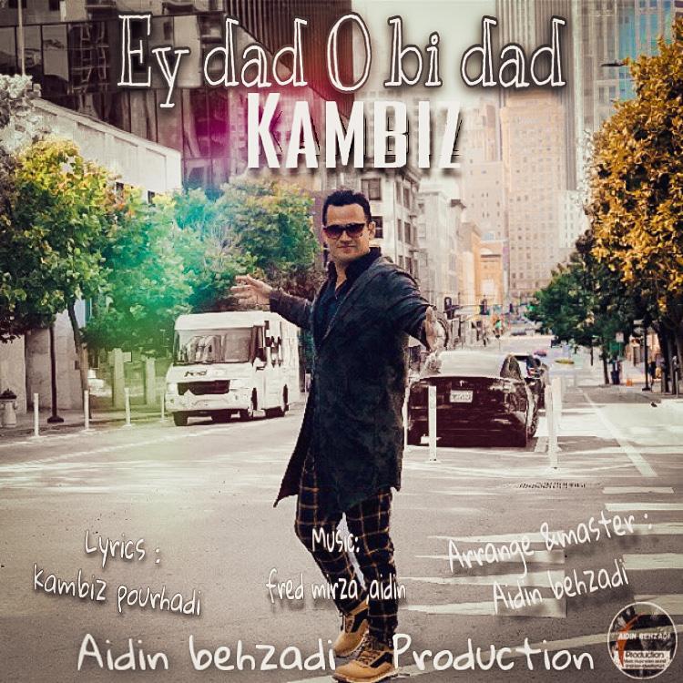 Kambiz – Ey Dado Bidad