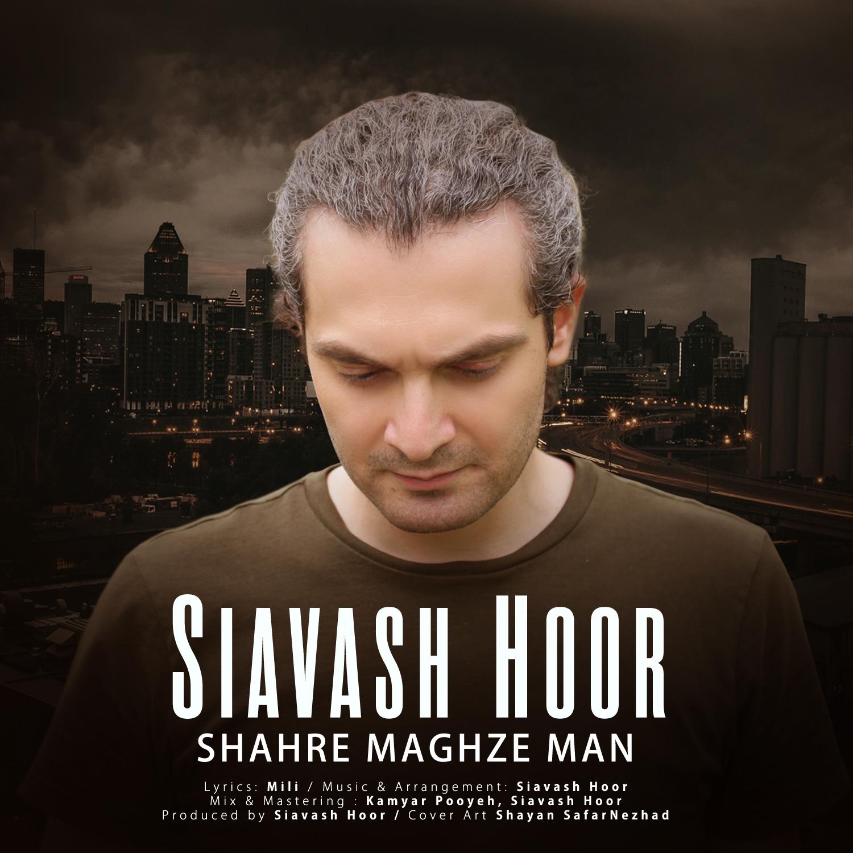 Siavash Hoor – Shahre Maghze Man
