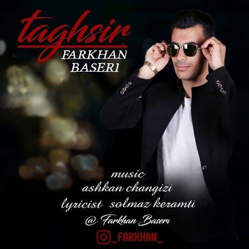 Farkhan Baseri – Taghsir